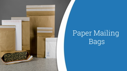 Watch a short video on Paper Mailing Bags