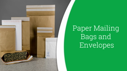 Watch a short video on Paper Mailing Bags and Envelopes
