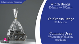 Watch a short video about our Polypropylene Gloss Clear Wrapping