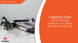 Watch a short video about our Shrink Wrap Kits and Rolls